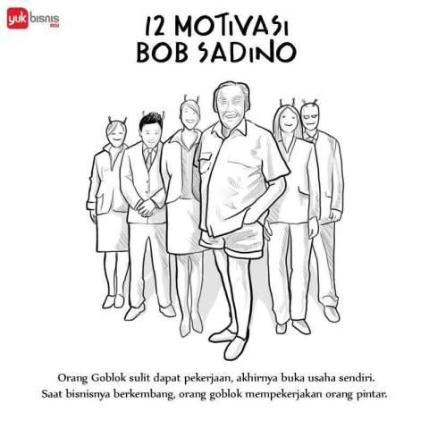 12 motivasi bisnis om bob sadino yang tak lekang oleh waktu~02