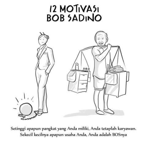 12 motivasi bisnis om bob sadino yang tak lekang oleh waktu~03