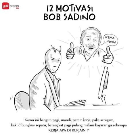 12 motivasi bisnis om bob sadino yang tak lekang oleh waktu~05