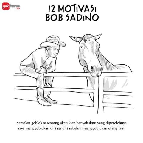 12 motivasi bisnis om bob sadino yang tak lekang oleh waktu~09